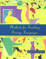 Methods for Teaching Foreign Languages : Creating a Community of Learners in the Classroom - Joan Kelly Hall