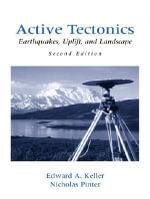 Active Tectonics : Earthquakes, Uplift, and Landscape - Edward A. Keller