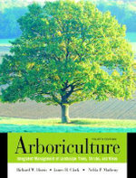 Arboriculture : Integrated Management of Landscape Trees, Shrubs, and Vines - Richard W. Harris