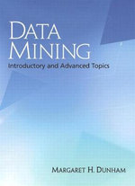 Data Mining : Introductory and Advanced Topics - Margaret H. Dunham
