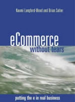 E-commerce without Tears : Putting the e into Real Business - Brian Salter