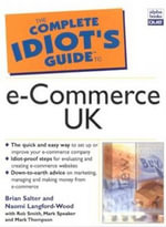 The Complete Idiot's Guide to e-Commerce : UK Edition - Brian Salter