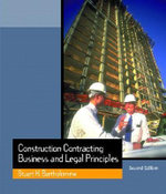 Construction Contracting : Business and Legal Principles - Stuart H. Bartholomew