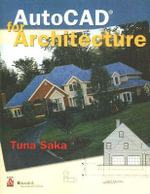 AutoCAD for Architecture : Using Autocad - Tuna Saka