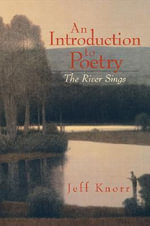 An Introduction to Poetry : The River Sings - Jeff Knorr