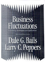 Business Fluctuations : Forecasting Techniques and Applications - Dale G. Bails