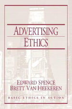 Advertising Ethics - Edward H. Spence