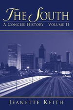 The South: v. 2 : A Concise History - Vern E. Heeren