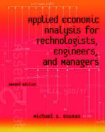 Applied Economic Analysis for Technologists, Engineers, and Managers - Michael S. Bowman
