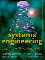 Systems Engineering : Coping with Complexity - Richard Stevens