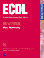 ECDL3 for Microsoft Office 2000: Word Processing : Advanced Module - Brendan Munnelly