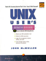 UNIX User's Interactive Workbook : UNIX Interactive Workbook - John F. McMullen