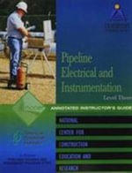 Pipeline Electrical & Instrumentation Level 3 Instructor's Guide - Perfect Bound - NCCER