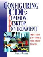 Configuring CDE : The Common Desktop Environment - Charles V. Fernandez