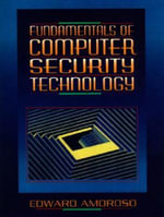 Fundamentals of Computer Security Technology :  An Encyclopedia - Edward G. Amoroso