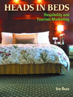 Heads in Beds : Hospitality and Tourism Marketing - Ivo Raza