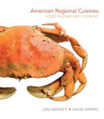 American Regional Cuisines : Food Culture and Cooking - David Haynes
