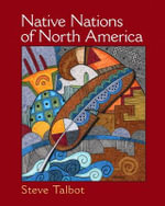 Native Nations of North America : An Indigenous Perspective - Steve Talbot