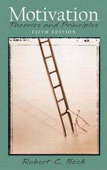Motivation : Theories and Principles - Robert C. Beck