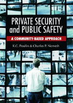 Private Security and Public Safety : A Community-Based Approach - Charles P. Nemeth