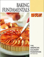 Baking Fundamentals :  Baking Fundamentals - The American Culinary Federation