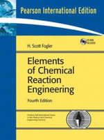 Elements of Chemical Reaction Engineering : 4th Edition - H. Scott Fogler
