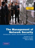 Management of Network Security :  International Edition - Houston H. Carr