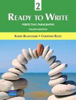 Ready to Write 2 : Perfecting Paragraphs - Karen Louise Blanchard