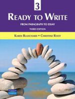 Ready to Write 3 : From Paragraph to Essay - Karen Louise Blanchard