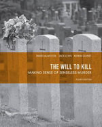 The Will to Kill : Making Sense of Senseless Murder - James Alan Fox