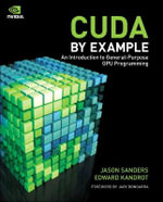 CUDA by Example : An Introduction to General-Purpose GPU Programming - Jason Sanders