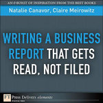 Writing a Business Report That Gets Read, Not Filed - Canavor Natalie