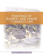 Essentials of Business Law : Legal, E-Commerce, Ethical, and Global Environments - Henry R. Cheeseman