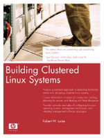 Building Clustered Linux Systems - Robert W. Lucke