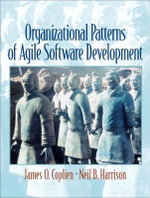 Organizational Patterns of Agile Software Development - James O. Coplien