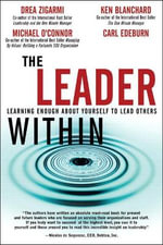The Leader within : Learning Enough About Yourself to Lead Others - Carl Edeburn