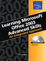 Learning Series (DDC) : Learning Microsoft Office 2003 Advanced Skills: an Integrated Approach - Suzanne Weixel