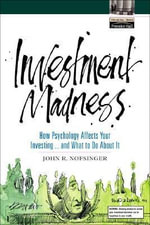 Investment Madness : How Psychology Affects Your Investing...and What to Do about It, Adobe Reader - John R. Nofsinger