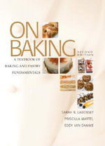 On Baking : A Textbook of Baking and Pastry Fundamentals - Sarah R. Labensky