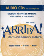Arriba!: Audio CDs for Student Activities Manual for (all Editions) : Comunicacion Y Cultura - Eduardo F. Zayas-Bazan