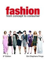 Fashion : From Concept to Consumer - Gini Stephens Frings