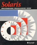 Solaris Guide to Multithreaded Programming - Sun Microsystems Press