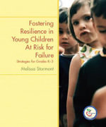 Fostering Resilience in Young Children at Risk for Failure: Strategies for Grades K-3 :  Strategies for Grades K-3 - Melissa A. Stormont