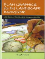 Plan Graphics for the Landscape Designer : With Section-Elevation and Computer Graphics - Tony Bertauski