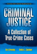 Criminal Justice : A Collection of True Crime Cases - Ron Grimming