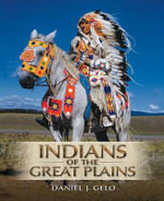 Indians of the Great Plains - Daniel J. Gelo