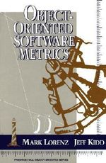 Object-oriented Software Metrics : Prentice Hall Object-Oriented Series - Mark Lorenz