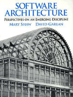 Software Architecture : Perspectives on an Emerging Discipline - Mary Shaw