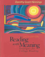 Reading with Meaning : Strategies for College Reading - Dorothy Grant Hennings