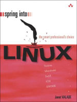 Spring into Linux : Spring Into... - Janet Valade